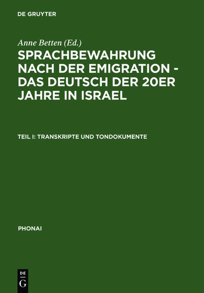 Sprachbewahrung nach der Emigration. Das Deutsch der zwanziger Jahre in Israel.