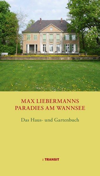 Max Liebermanns Paradies am Wannsee