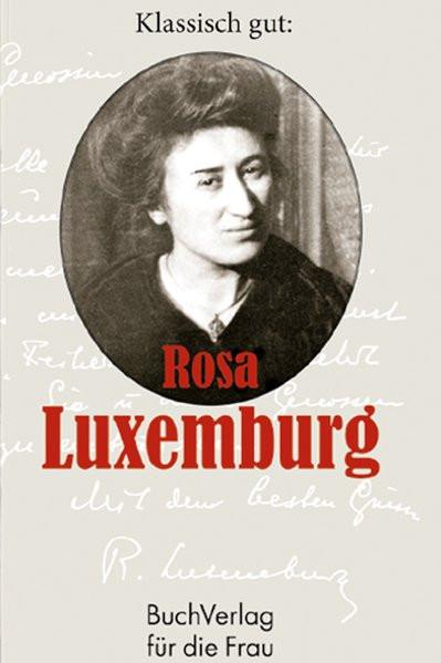 Klassisch gut: Rosa Luxemburg