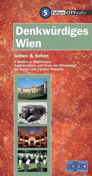 Denkwürdiges Wien. Gehen & Sehen