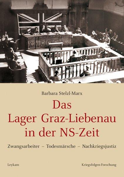 Das Lager Graz-Liebenau in der NS-Zeit