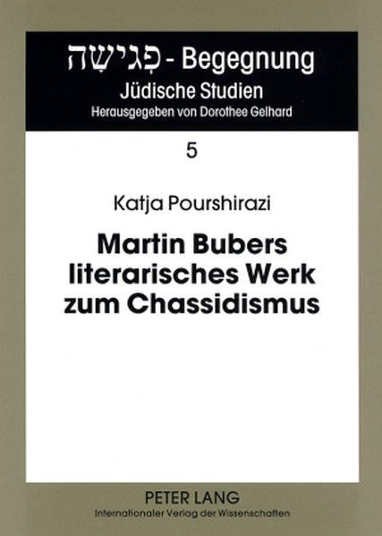 Martin Bubers literarisches Werk zum Chassidismus