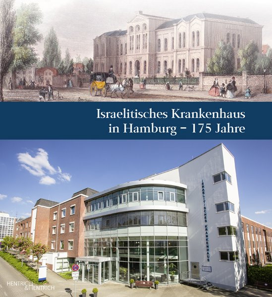 Israelitisches Krankenhaus in Hamburg - 175 Jahre