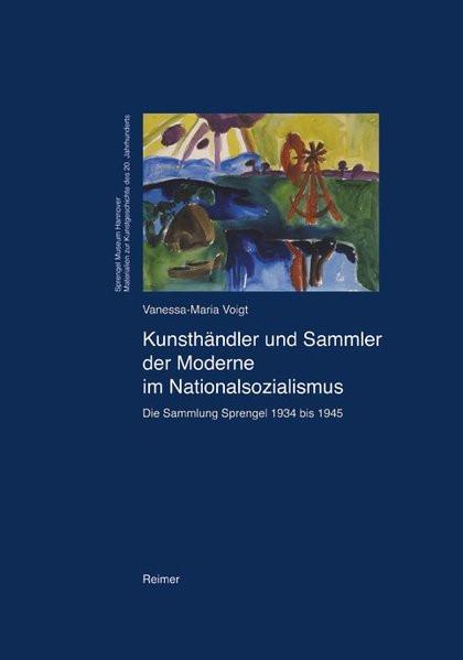 Kunsthändler und Sammler der Moderne im Nationalsozialismus