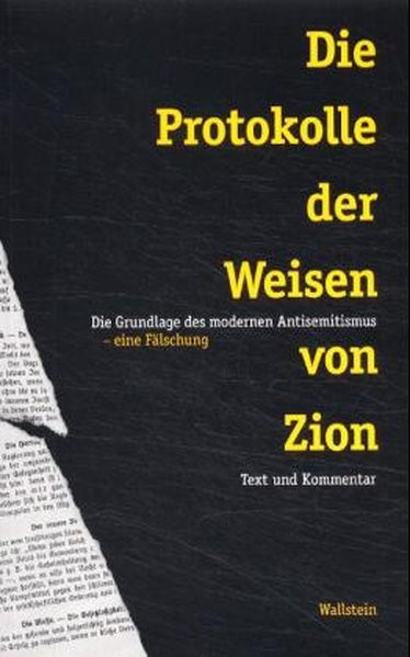 Die Protokolle der Weisen von Zion. Die Grundlage des modernen Antisemitismus - eine Fälschung