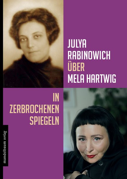 Julya Rabinowich über Mela Hartwig