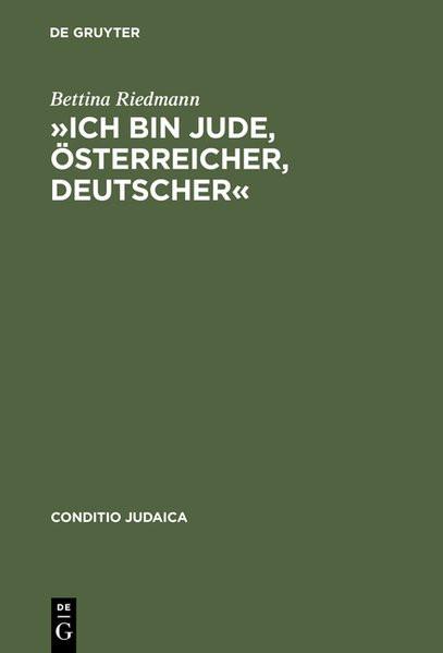 """""""Ich bin Jude, Österreicher, Deutscher"""". Judentum in Arthur Schnitzlers Tagebüchern und Briefen"""
