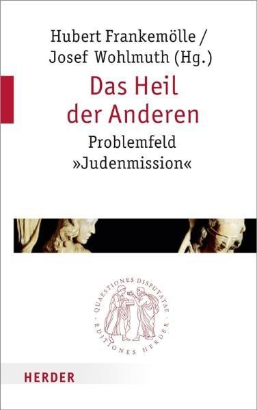 Das Heil der Anderen bei Juden und Christen