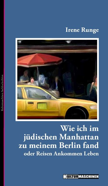 Wie ich im jüdischen Manhattan zu meinem Berlin fand