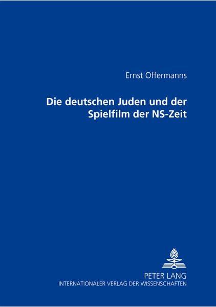 Die deutschen Juden und der Spielfilm der NS-Zeit