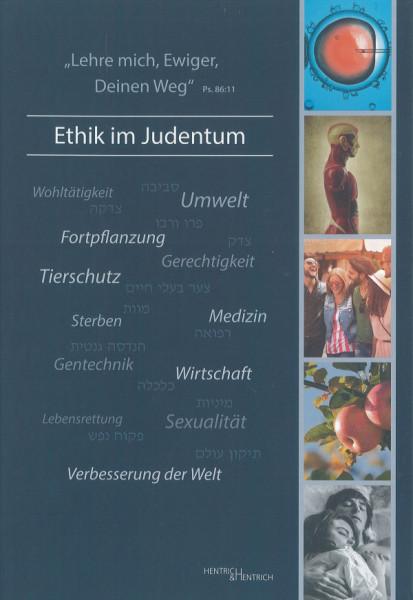 """""""Lehre mich, Ewiger, Deinen Weg"""" - Ethik im Judentum"""