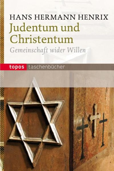 Judentum und Christentum - Gemeinschaft wider Willen