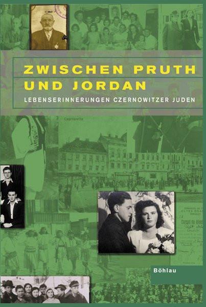 Zwischen Pruth und Jordan. Lebenserinnerungen Czernowitzer Juden