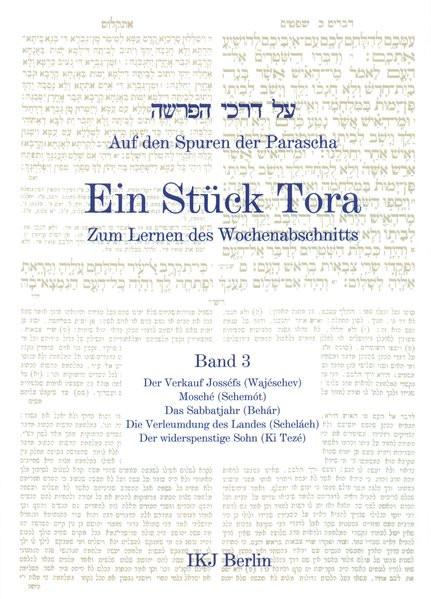 Auf den Spuren der Parascha. Ein Stück Tora zum Lernen des Wochenabschnitts. Bd. 3