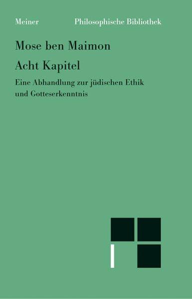 Acht Kapitel. Eine Abhandlung zur jüdischen Ethik und Gotteserkenntnis