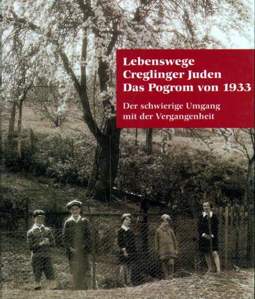 Lebenswege Creglinger Juden. Das Pogrom von 1933