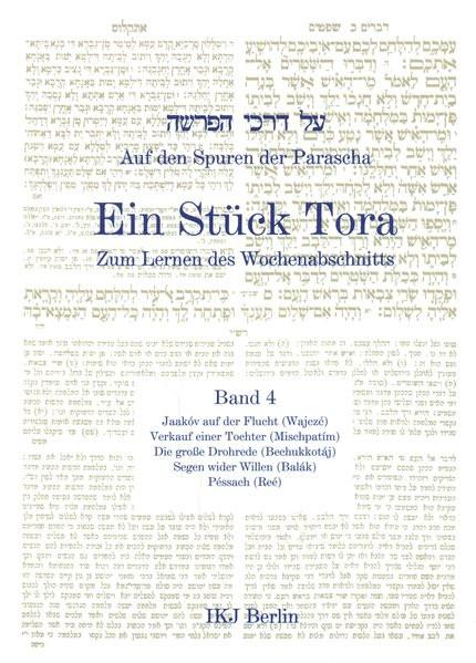 Auf den Spuren der Parascha. Ein Stück Tora zum Lernen des Wochenabschnitts. Bd. 4
