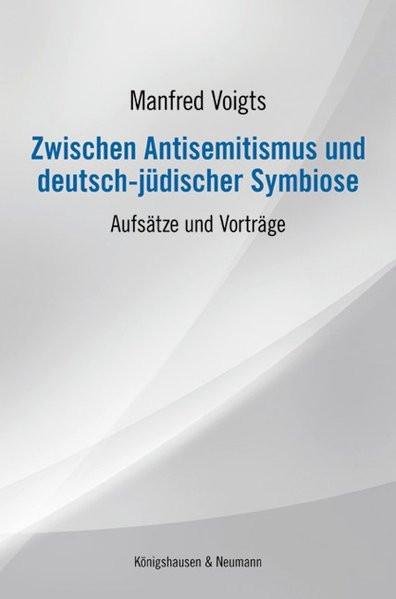 Zwischen Antisemitismus und deutsch-jüdischer Symbiose