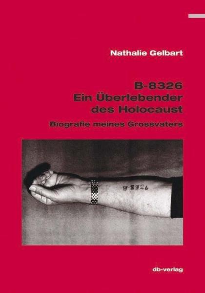 B-8326. Ein Überlebender des Holocaust