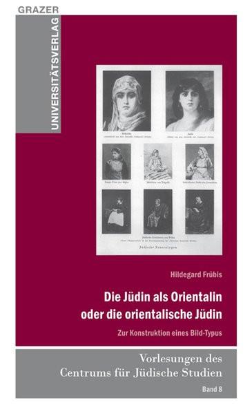 Die Jüdin als Orientalin oder die orientalische Jüdin
