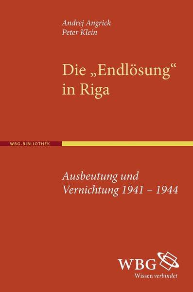 """Die """"Endlösung"""" in Riga"""