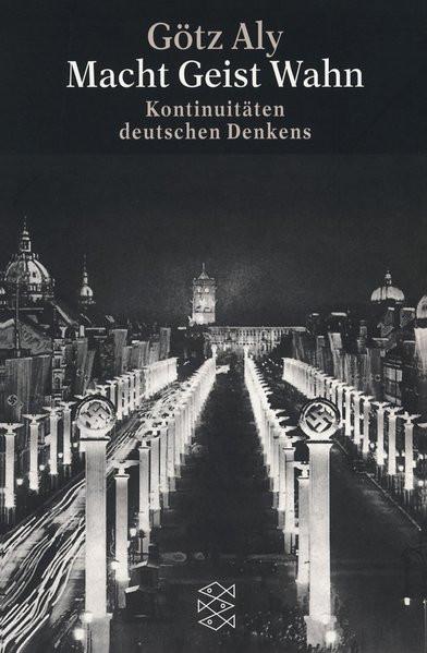 Macht, Geist, Wahn. Kontinuitäten deutschen Denkens