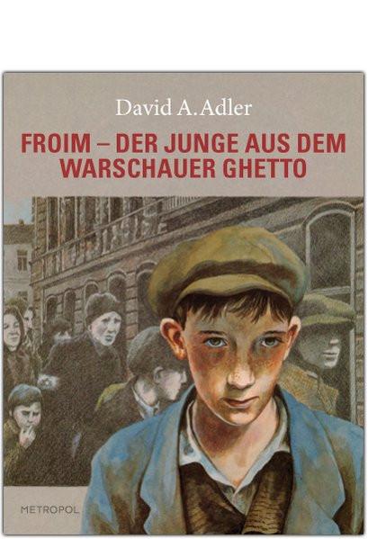 Froim - Der Junge aus dem Warschauer Ghetto