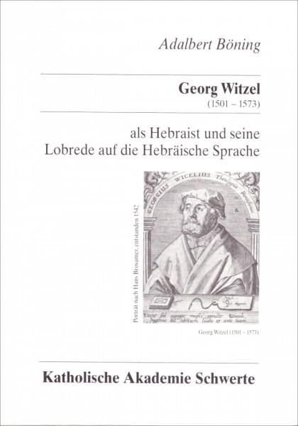 Georg Witzel (1501-1573) als Hebraist und seine Lobrede auf die Hebräische Sprache