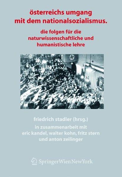 Österreichs Umgang mit dem Nationalsozialismus. Die Folgen für die wissenschaftliche und humanistisc
