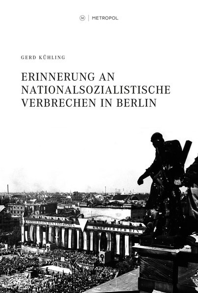 Erinnerung an nationalsozialistische Verbrechen in Berlin