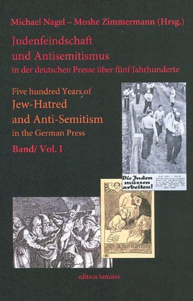 Judenfeindschaft und Antisemitismus in der deutschen Presse über fünf Jahrhunderte