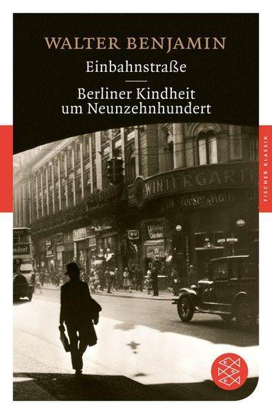 Einbahnstraße - Berliner Kindheit um neunzehnhundert