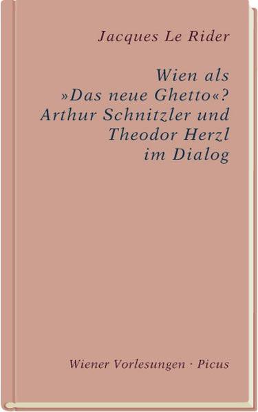 """Wien als """"Das neue Ghetto""""? Arhtur Schnitzler und Theodor Herzl im Dialog"""