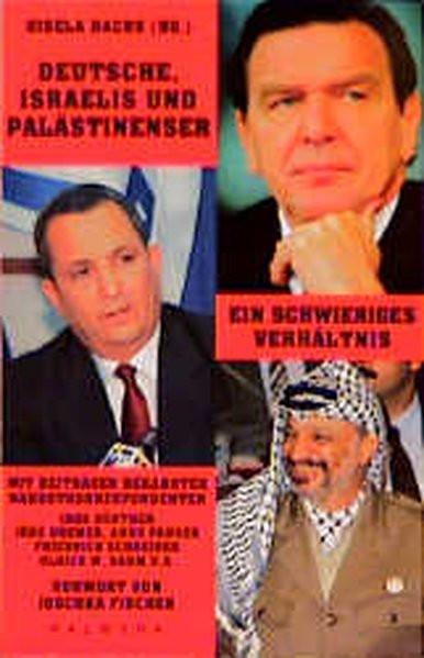 Deutsche, Israelis und Palästinenser. Ein schwieriges Verhältnis