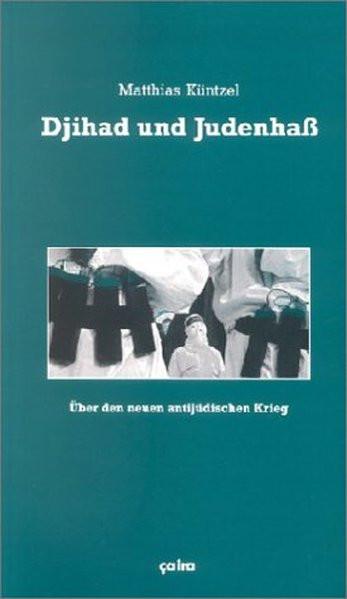 Djihad und Judenhaß. Über den neuen antijüdischen Krieg