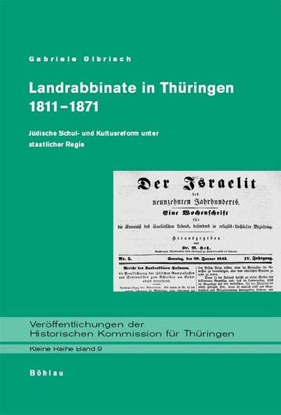 Landrabbinate in Thüringen 1811-1871. Jüdische Schul- und Kultusreform unter staatlicher Regie