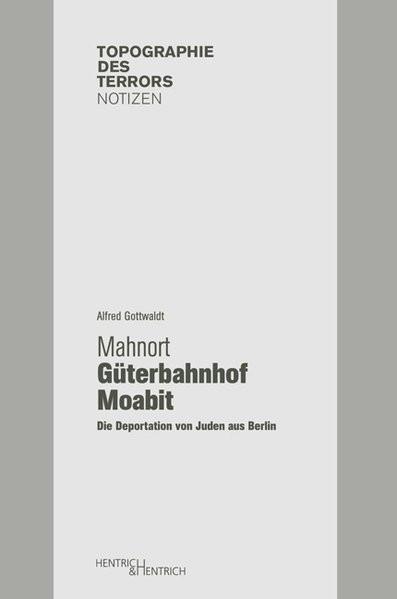 Gedenkort Güterbahnhof Moabit