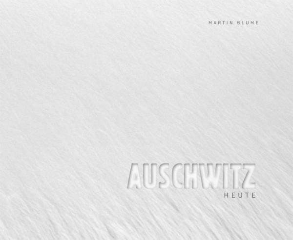Auschwitz heute