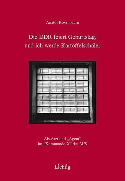 Die DDR feiert Geburtstag, und ich werde Kartoffelschäler