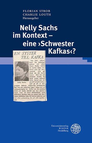 """Nelly Sachs im Kontext - eine """"Schwester Kafkas""""?"""