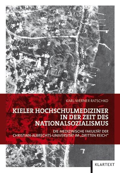 Kieler Hochschulmediziner in der Zeit des Nationalsozialismus