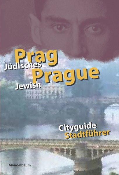 Jüdisches Prag - Jewish Prague. Stadtführer mit ausführlichem Serviceteil - Cityguide with detailed