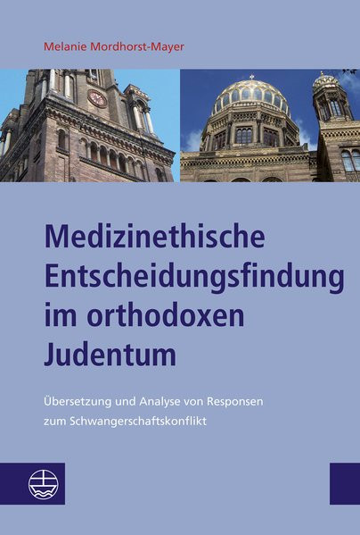 Medizinethische Entscheidungsfindung im orthodoxen Judentum