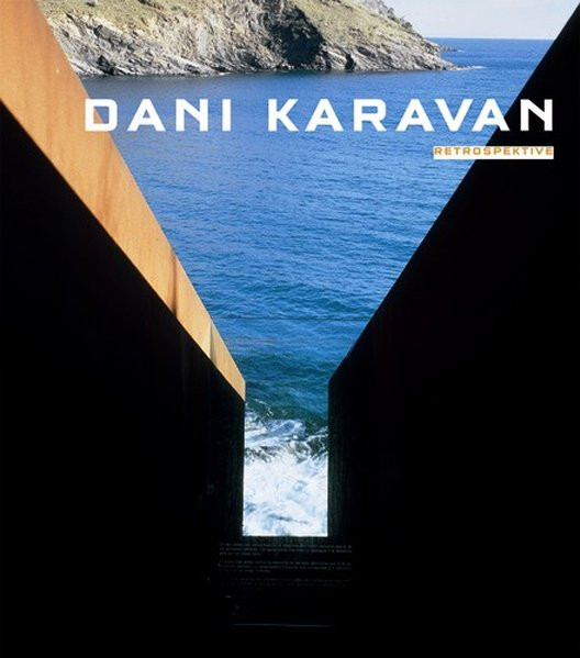 Dani Karavan. Retrospektive