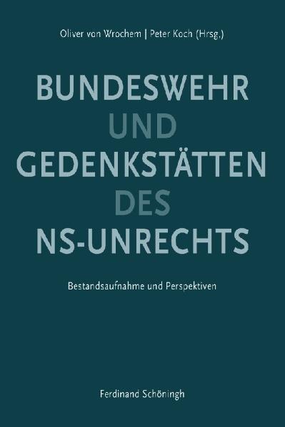Gedenkstätten des NS-Unrechts und Bundeswehr