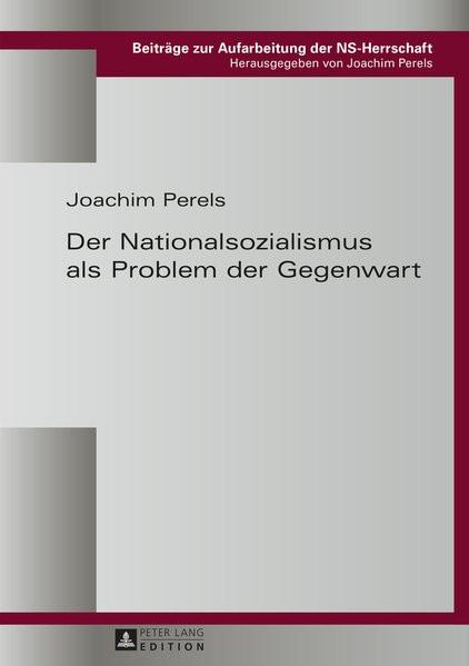Der Nationalsozialismus als Problem der Gegenwart