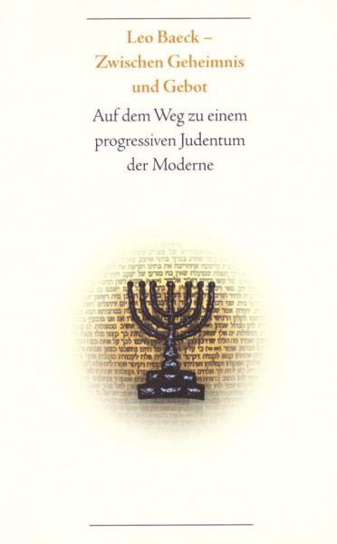 Leo Baeck-Zwischen Geheimnis und Gebot