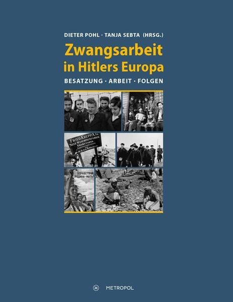 Zwangsarbeit in Hitlers Europa