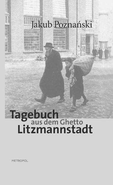 Tagebuch aus dem Ghetto Litzmannstadt