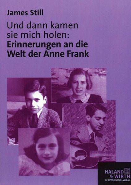 Und dann kamen sie mich holen. Erinnerungen an die Welt der Anne Frank. Theaterstück